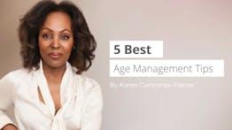 5 Best Age Management Tips by Karen Cummings-Palmer